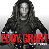 Play & Download The Very Best Of Eddy Grant - Road To Reparation by Eddy Grant | Napster