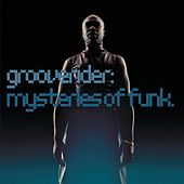Play & Download Mysteries Of Funk by Grooverider | Napster