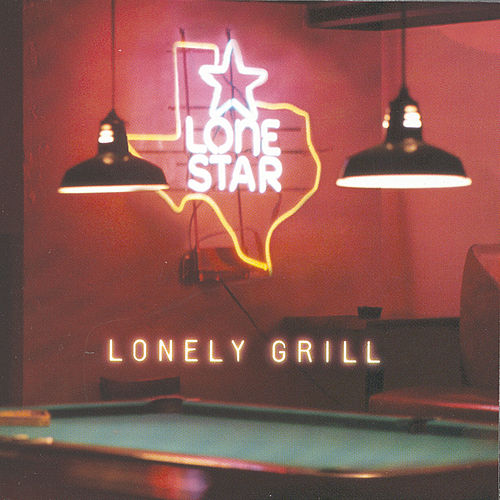 Play & Download Lonely Grill by Lonestar | Napster