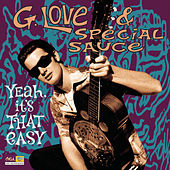 Play & Download Yeah, It's That Easy by G. Love & Special Sauce | Napster