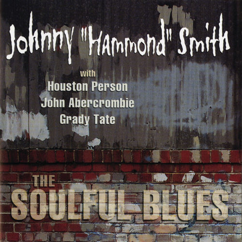 The Soulful Blues by Johnny 'Hammond' Smith
