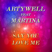 Say You Love Me by Artywell
