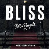 Play & Download Tell's Angels by Bliss | Napster