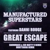 Play & Download Great Escape (Snøwmass & Sir Matty V Remix + Morttagua Remix) by Manufactured Superstars | Napster