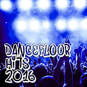 Play & Download Dancefloor Hits 2016 by Various Artists | Napster
