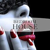 Bedroom House, Vol. 3 (Perfect Dim The Light & Dance Music) by Various Artists