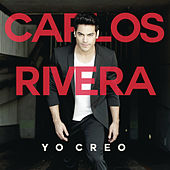 Play & Download Yo Creo by Carlos Rivera | Napster