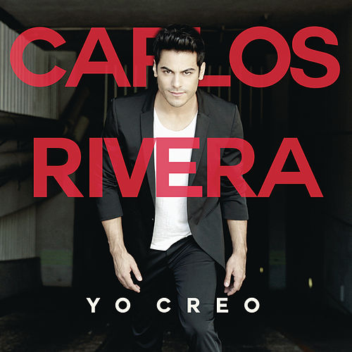 Play & Download Yo Creo by Carlos Rivera | Napster