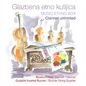 Play & Download Glazbena etno kutijica - Clarinet Unlimited by Kvartet Rucner | Napster