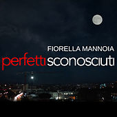 Play & Download Perfetti sconosciuti by Fiorella Mannoia | Napster