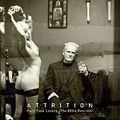 Play & Download Part Time Lovers - The 2004 Remixes by Attrition | Napster