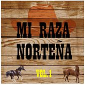 Play & Download Mi Raza Norteña, Vol. 1 by Various Artists | Napster