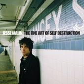 The Fine Art of Self-Destruction (Deluxe) by Jesse Malin