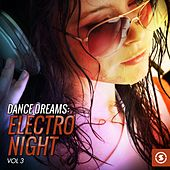 Play & Download Dance Dreams: Electro Night, Vol. 3 by Various Artists | Napster