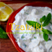 Play & Download Tzatziki: Great Greek Music for Great Greek Food by Various Artists | Napster