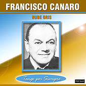 Play & Download Nube Gris by Francisco Canaro | Napster
