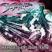 Play & Download Heroes Of Our Time by Dragonforce | Napster
