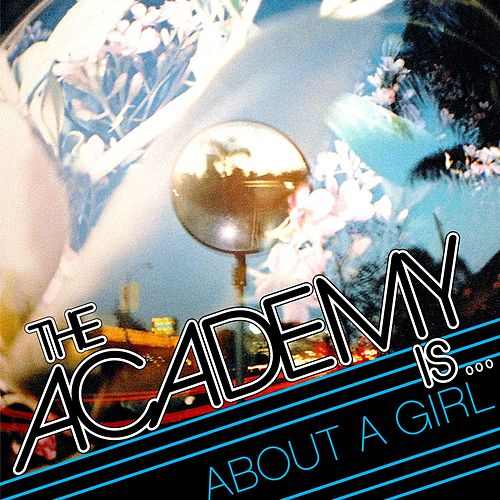 Play & Download About A Girl by The Academy Is. . . | Napster