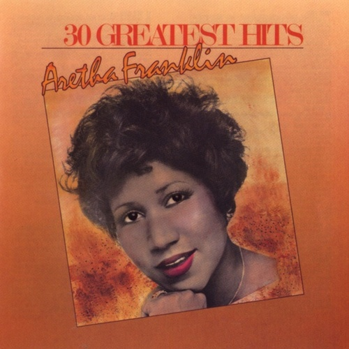 Play & Download 30 Greatest Hits by Aretha Franklin | Napster