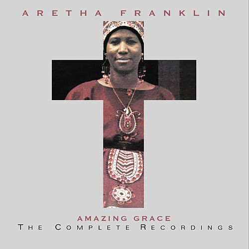 Play & Download Amazing Grace: The Complete Recordings by Aretha Franklin | Napster