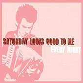 Play & Download Every Night by Saturday Looks Good To Me | Napster