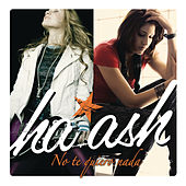 Play & Download No Te Quiero Nada by Ha*Ash | Napster