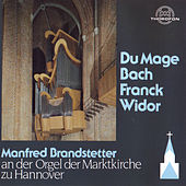 Du Mage, Bach, Franck, Widor by Manfred Brandstetter