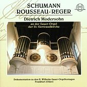Play & Download Schumann, Rousseau, Reger by Dietrich Modersohn | Napster
