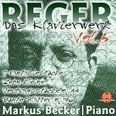 Play & Download Max Reger: Das Klavierwerk - Vol. 5 by Markus Becker | Napster