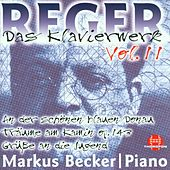 Play & Download Max Reger: Das Klavierwerk Vol. 11 by Markus Becker | Napster