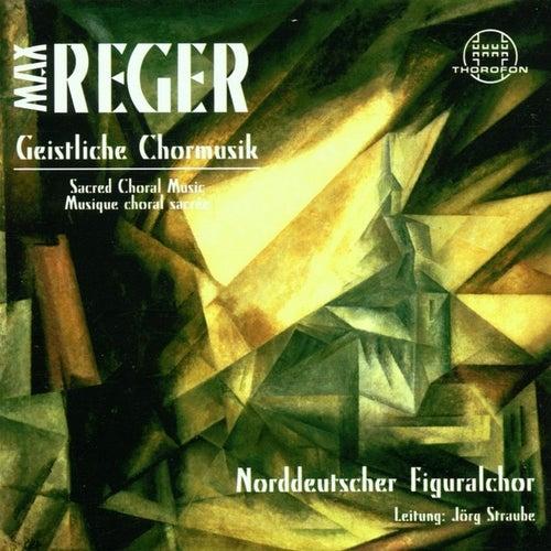 Reger: Geistliche Chormusik by Jörg Straube Norddeutscher Figuralchor