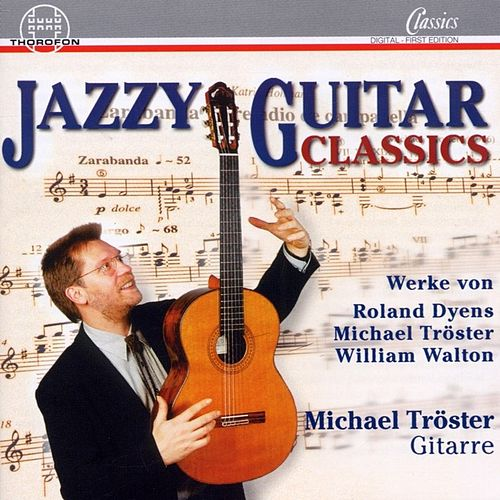 Play & Download Jazzy Guitar Classics by Michael Tröster | Napster