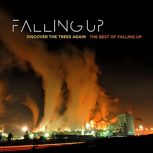 Play & Download Discover The Trees Again: The Best Of Falling Up by Falling Up | Napster