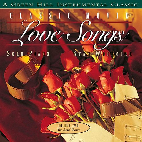 Play & Download Classic Movie Love Songs Vol. 2 by Stan Whitmire | Napster