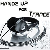Play & Download Handz Up For Trance by Various Artists | Napster
