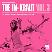 The In-Kraut Vol. 3 Hip Shaking Grooves Made In Germany 1967-1974 by Various Artists