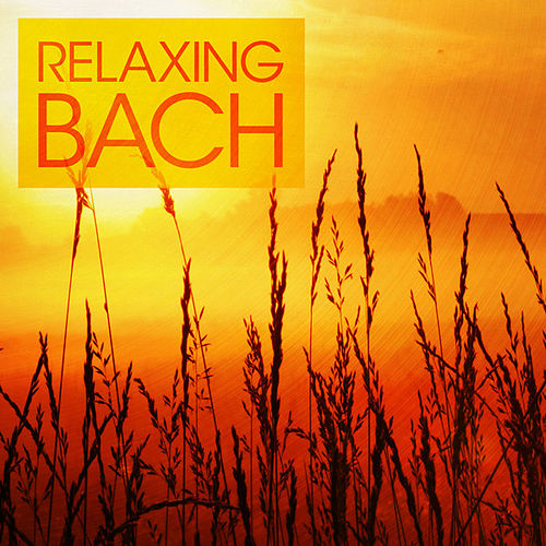 Relaxing Bach by Various Artists