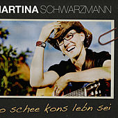Play & Download So Schee Kons Leben Sei by Martina Schwarzmann | Napster