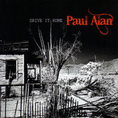 Drive It Home by Paul Alan