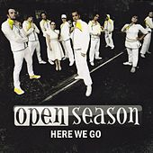 Here We Go by Open Season
