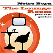 The Lounge Room (Jazz Chill Goodys) by Noise Boyz