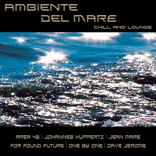 Play & Download Ambiente del mare chill lounge by Various Artists | Napster