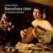 Play & Download Barcelona 1700. La Música Íntima by Cum Cantico | Napster