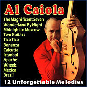 Play & Download 12 Unforgettable Melodies by Al Caiola | Napster