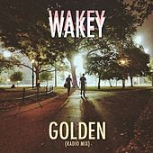 Play & Download Golden (Radio Mix) by Wakey! Wakey! | Napster