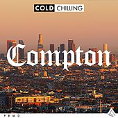 Play & Download Cold Chilling - Compton by Cold Chilling Collective | Napster