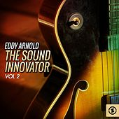 The Sound Innovator, Vol. 2 by Eddy Arnold