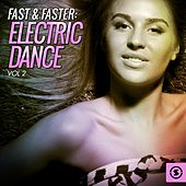 Fast & Faster: Electric Dance, Vol. 2 by Various Artists