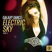 Play & Download Galaxy Dance: Electric Sky, Vol. 1 by Various Artists | Napster
