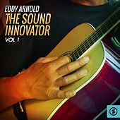 Play & Download The Sound Innovator, Vol. 1 by Eddy Arnold   Napster